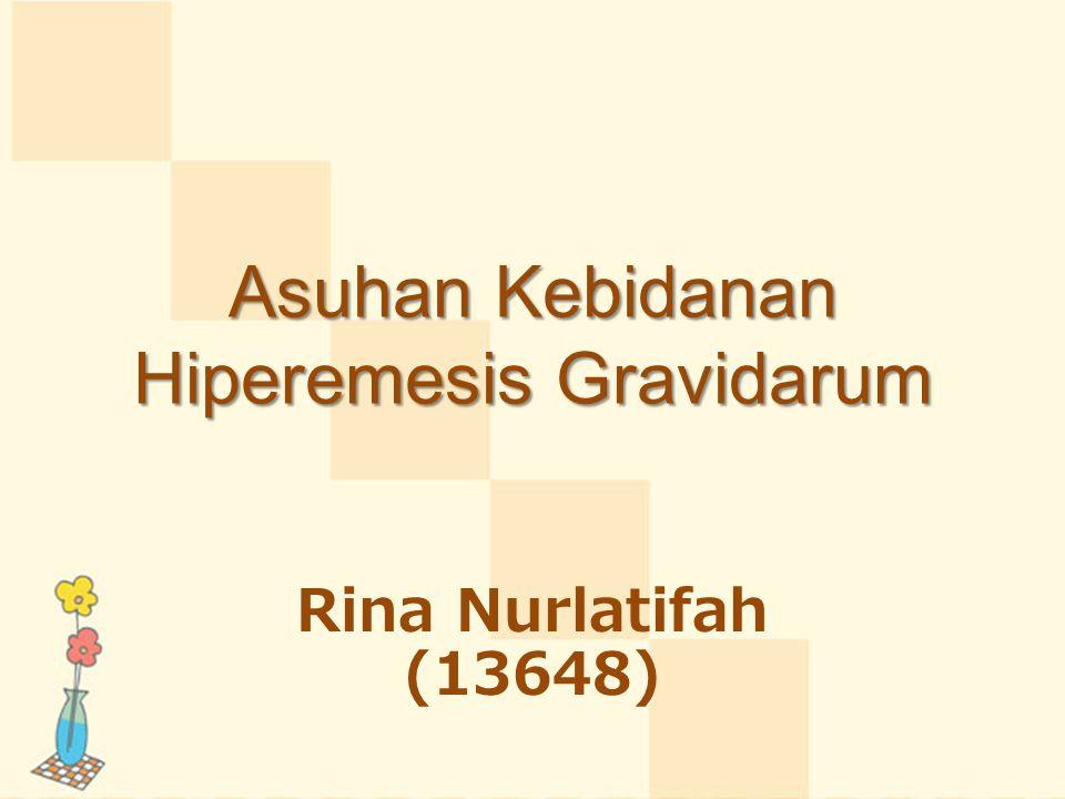 Asuhan Kebidanan Hiperemesis Gravidarum