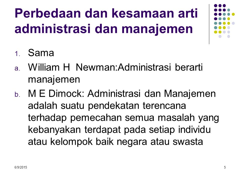 Perbedaan dan kesamaan arti administrasi dan manajemen