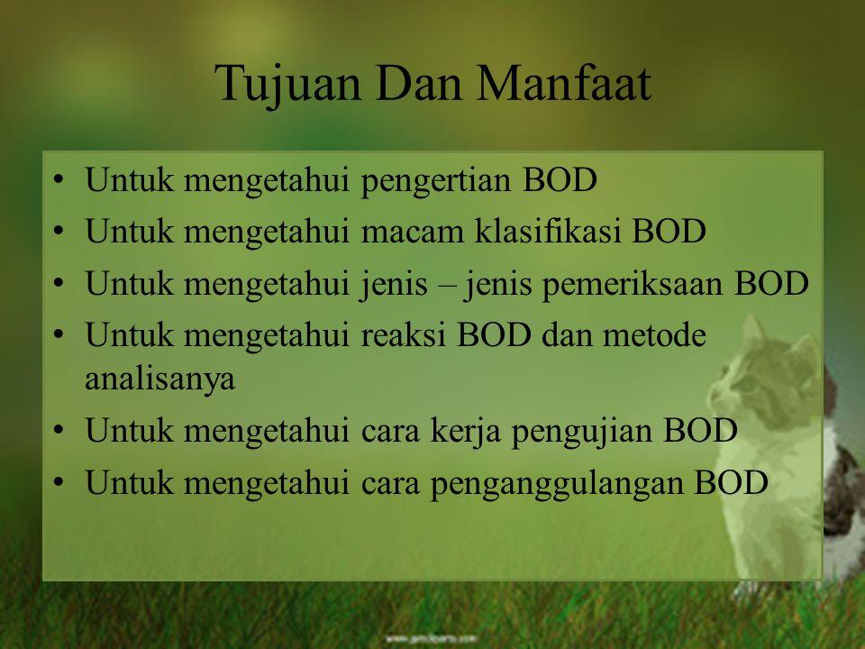 Tujuan Dan Manfaat Untuk mengetahui pengertian BOD