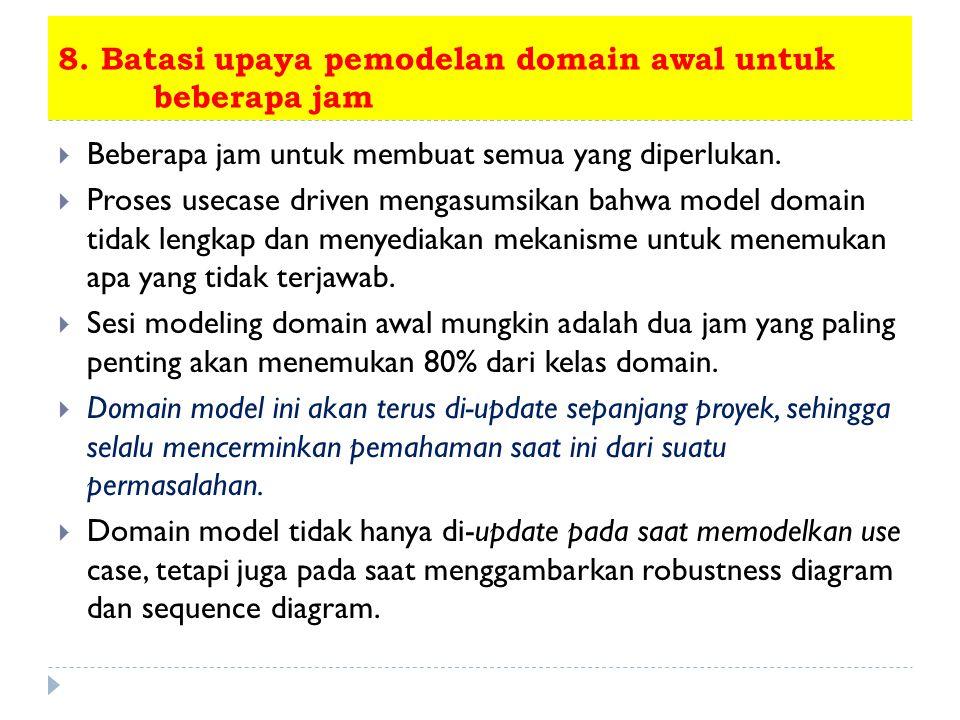 8. Batasi upaya pemodelan domain awal untuk beberapa jam