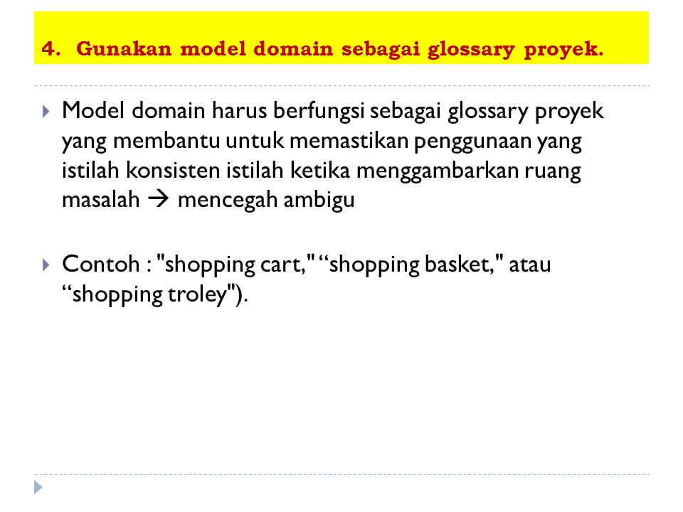 4. Gunakan model domain sebagai glossary proyek.