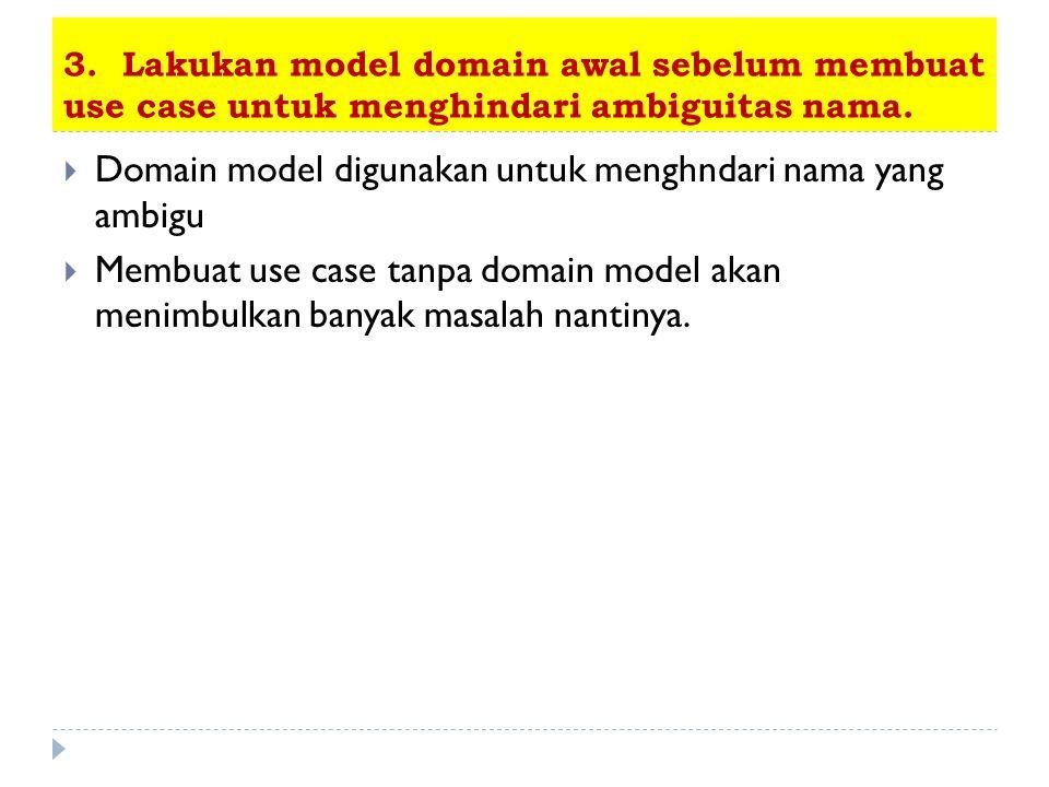 Domain model digunakan untuk menghndari nama yang ambigu