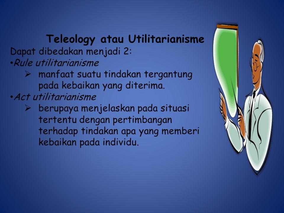Teleology atau Utilitarianisme