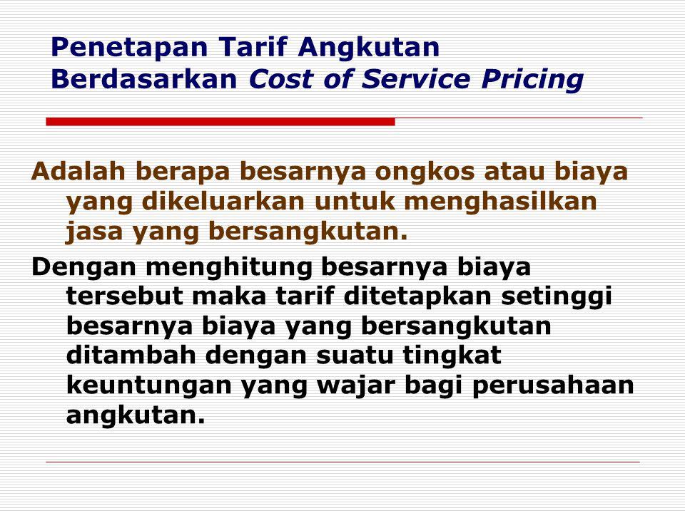 Penetapan Tarif Angkutan Berdasarkan Cost of Service Pricing