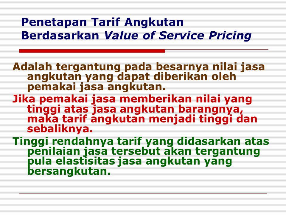 Penetapan Tarif Angkutan Berdasarkan Value of Service Pricing
