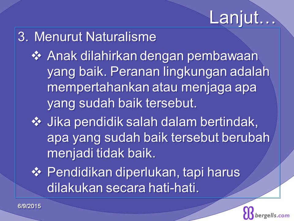 Lanjut… Menurut Naturalisme