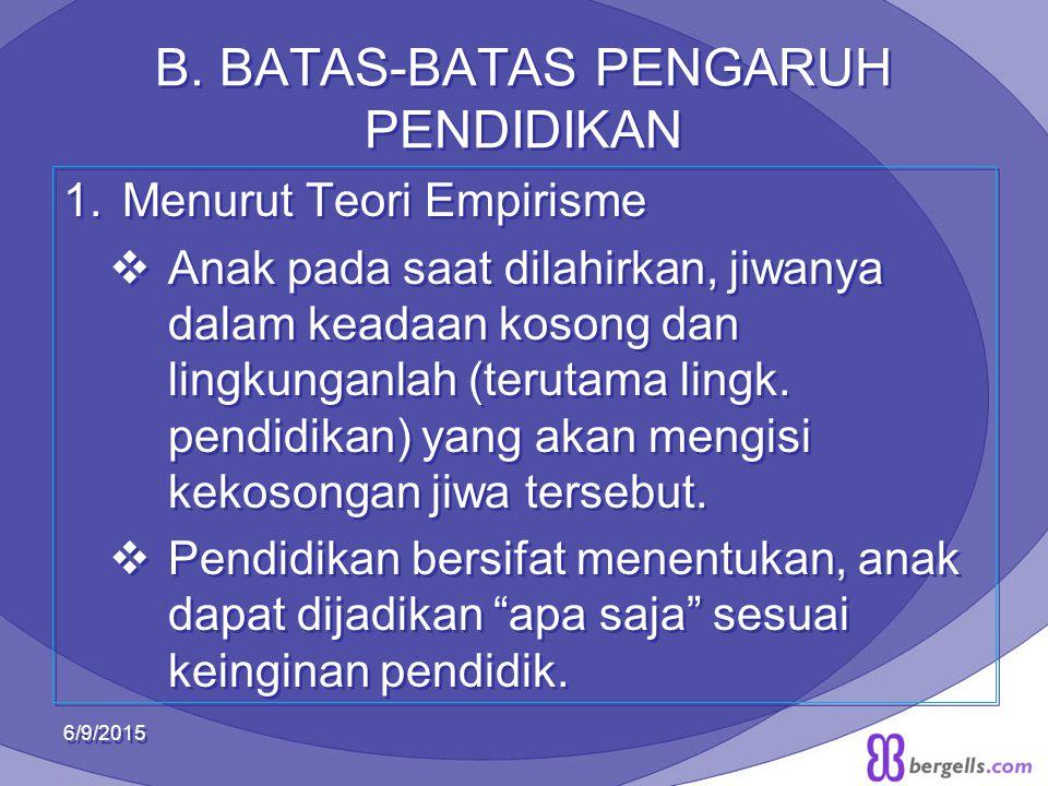 B. BATAS-BATAS PENGARUH PENDIDIKAN