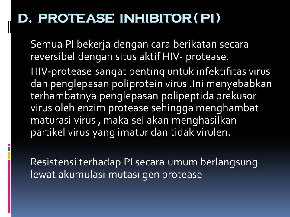 D. PROTEASE INHIBITOR ( PI )