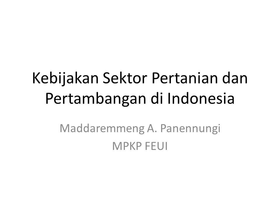 Kebijakan Sektor Pertanian dan Pertambangan di Indonesia