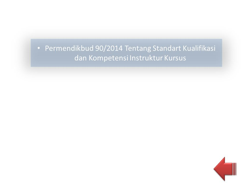 Permendikbud 90/2014 Tentang Standart Kualifikasi dan Kompetensi Instruktur Kursus