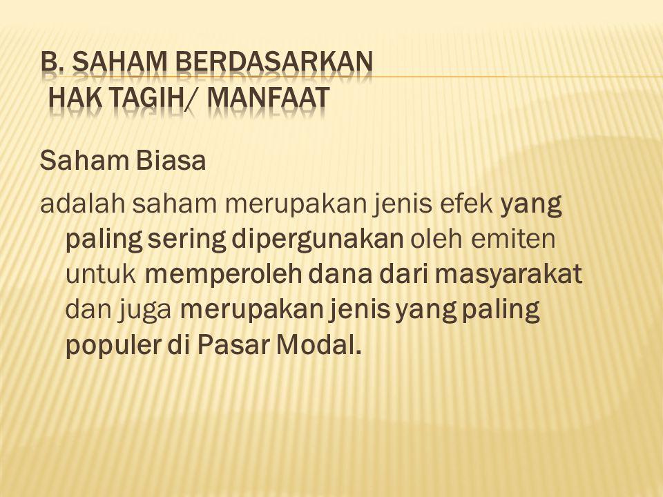 B. Saham berdasarkan Hak Tagih/ Manfaat