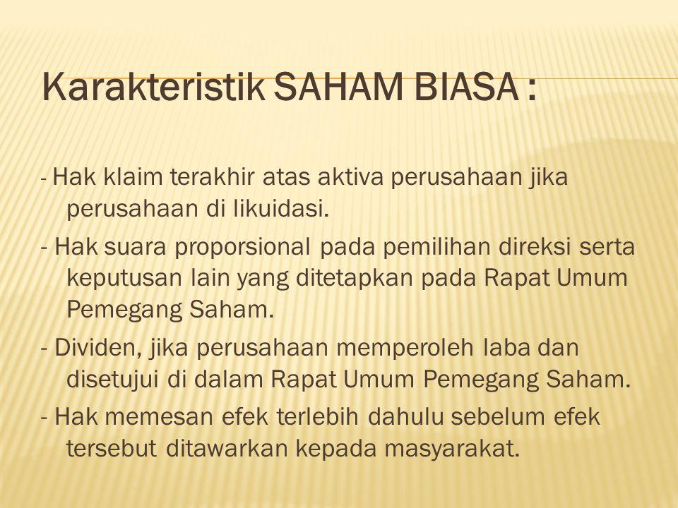 Karakteristik SAHAM BIASA :