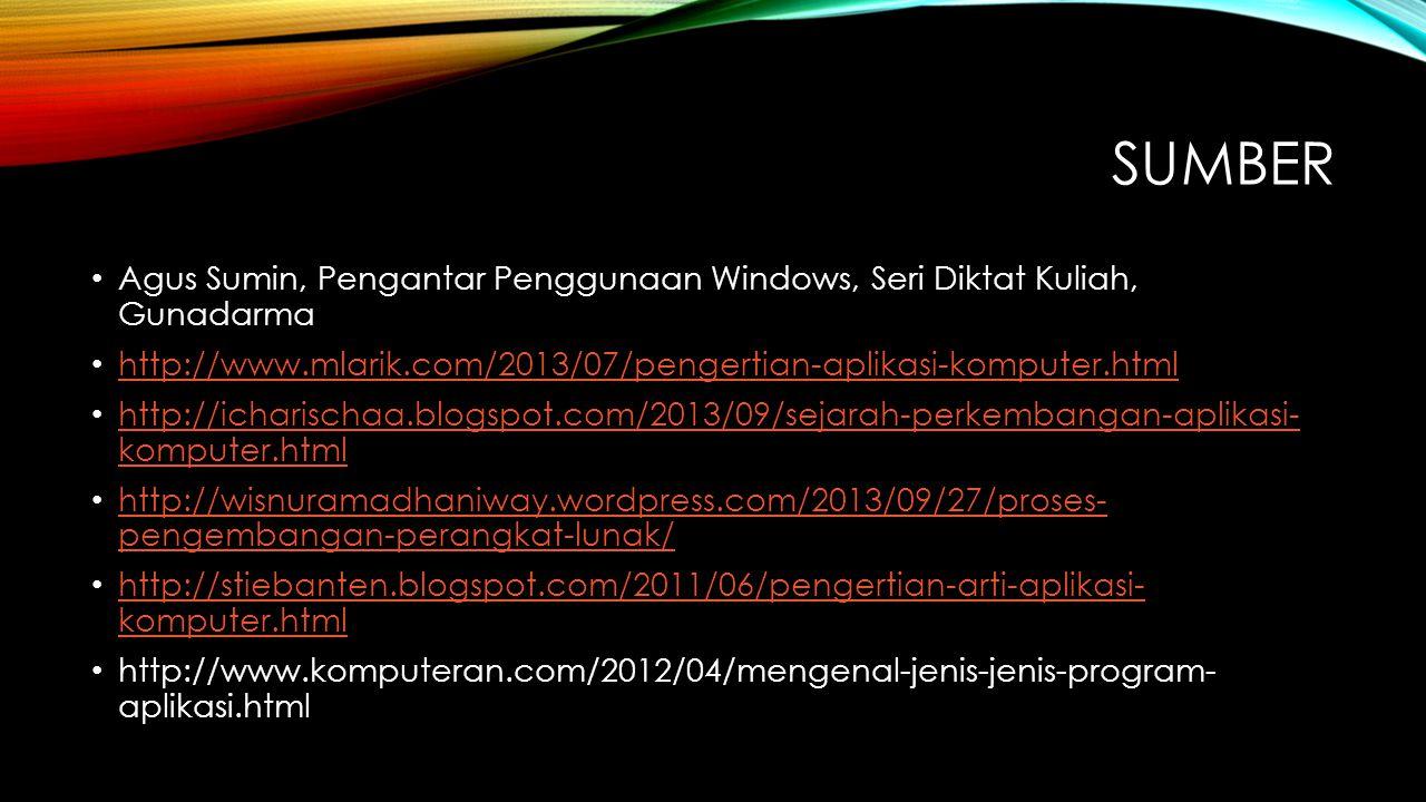 SUmber Agus Sumin, Pengantar Penggunaan Windows, Seri Diktat Kuliah, Gunadarma. http://www.mlarik.com/2013/07/pengertian-aplikasi-komputer.html.