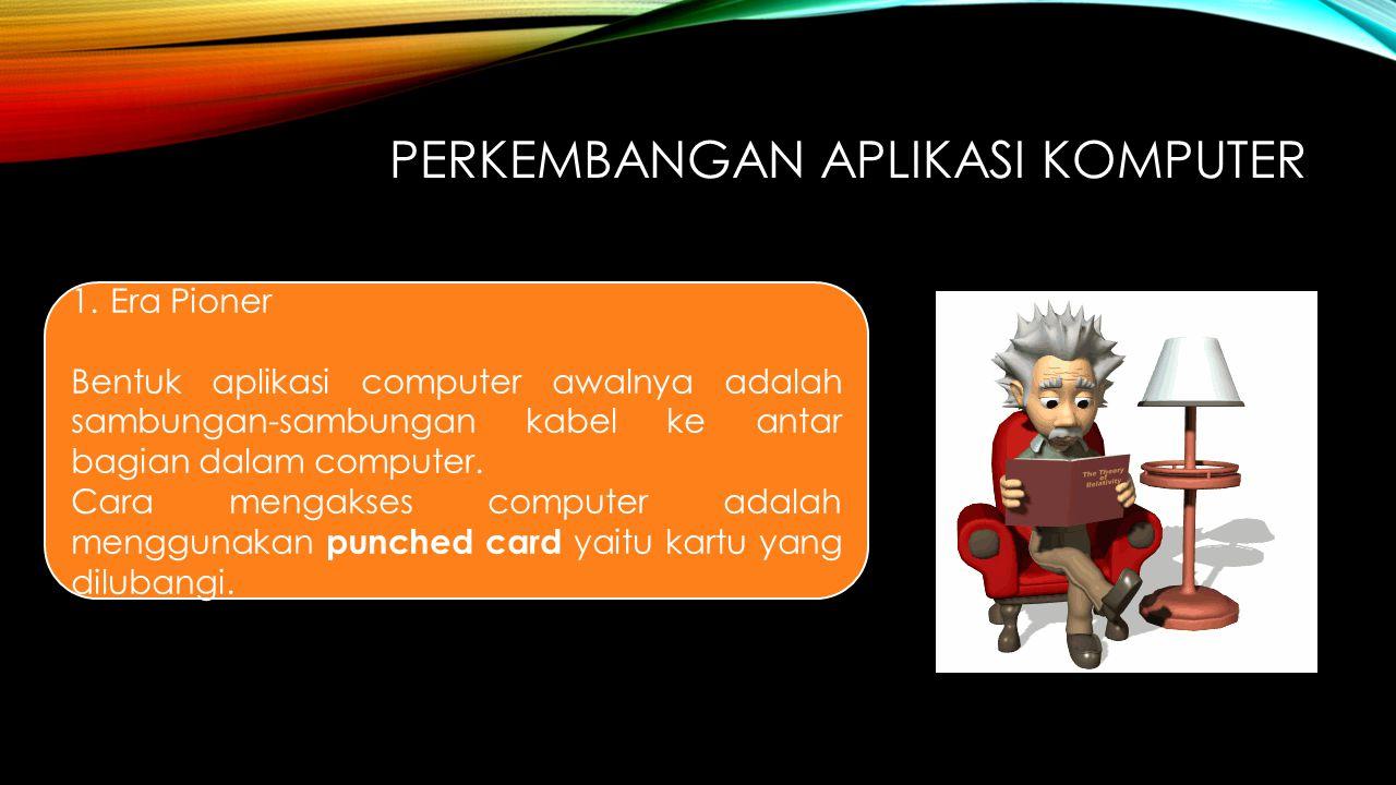 Perkembangan Aplikasi Komputer
