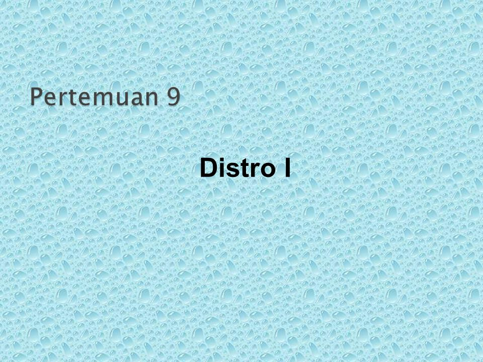 Pertemuan 9 Distro I