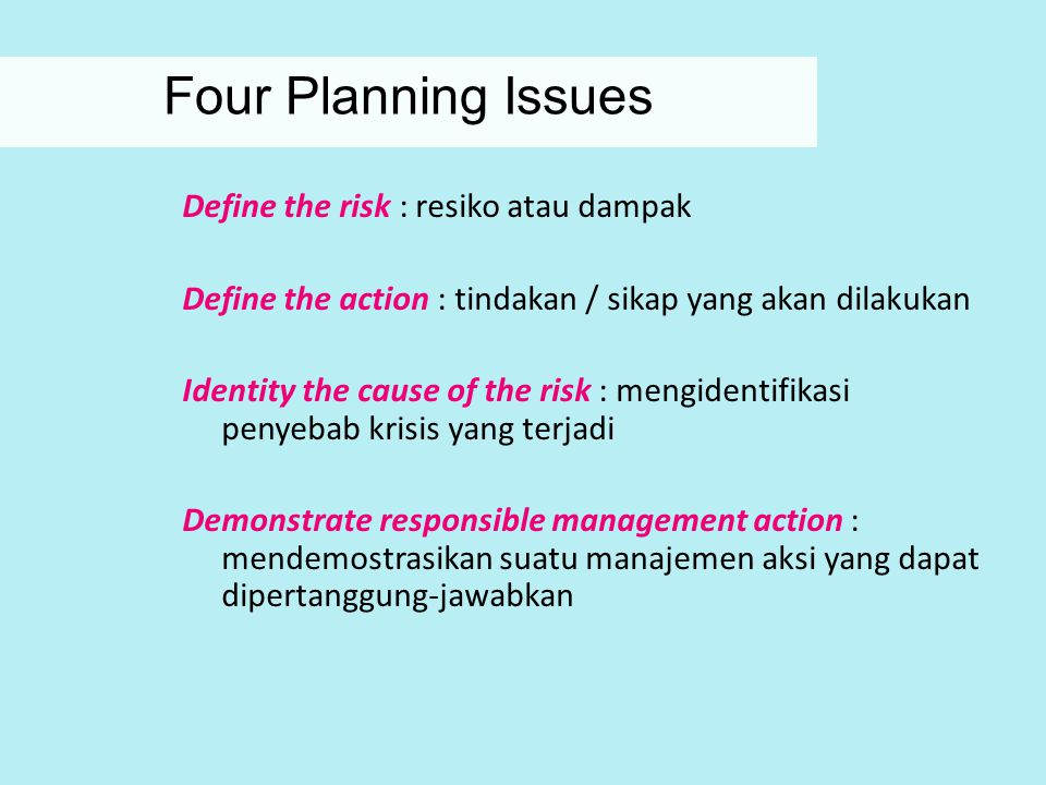 Four Planning Issues Define the risk : resiko atau dampak