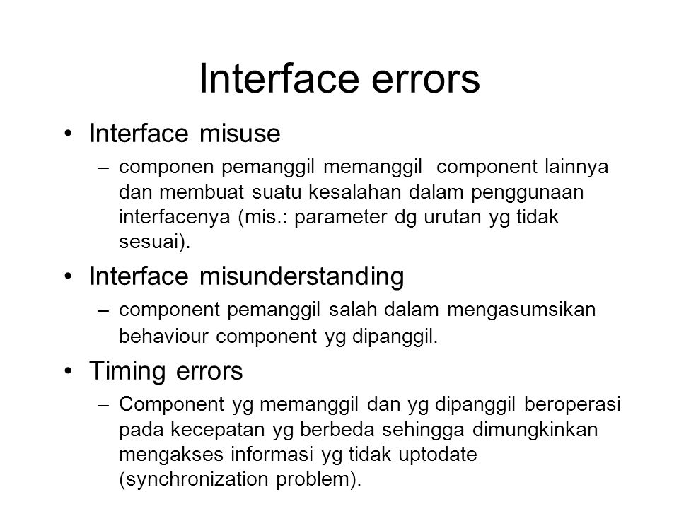 Interface errors Interface misuse Interface misunderstanding