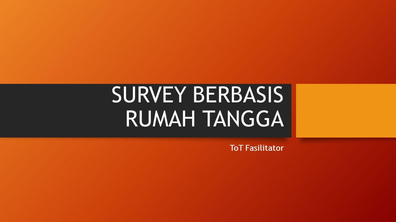 SURVEY BERBASIS RUMAH TANGGA