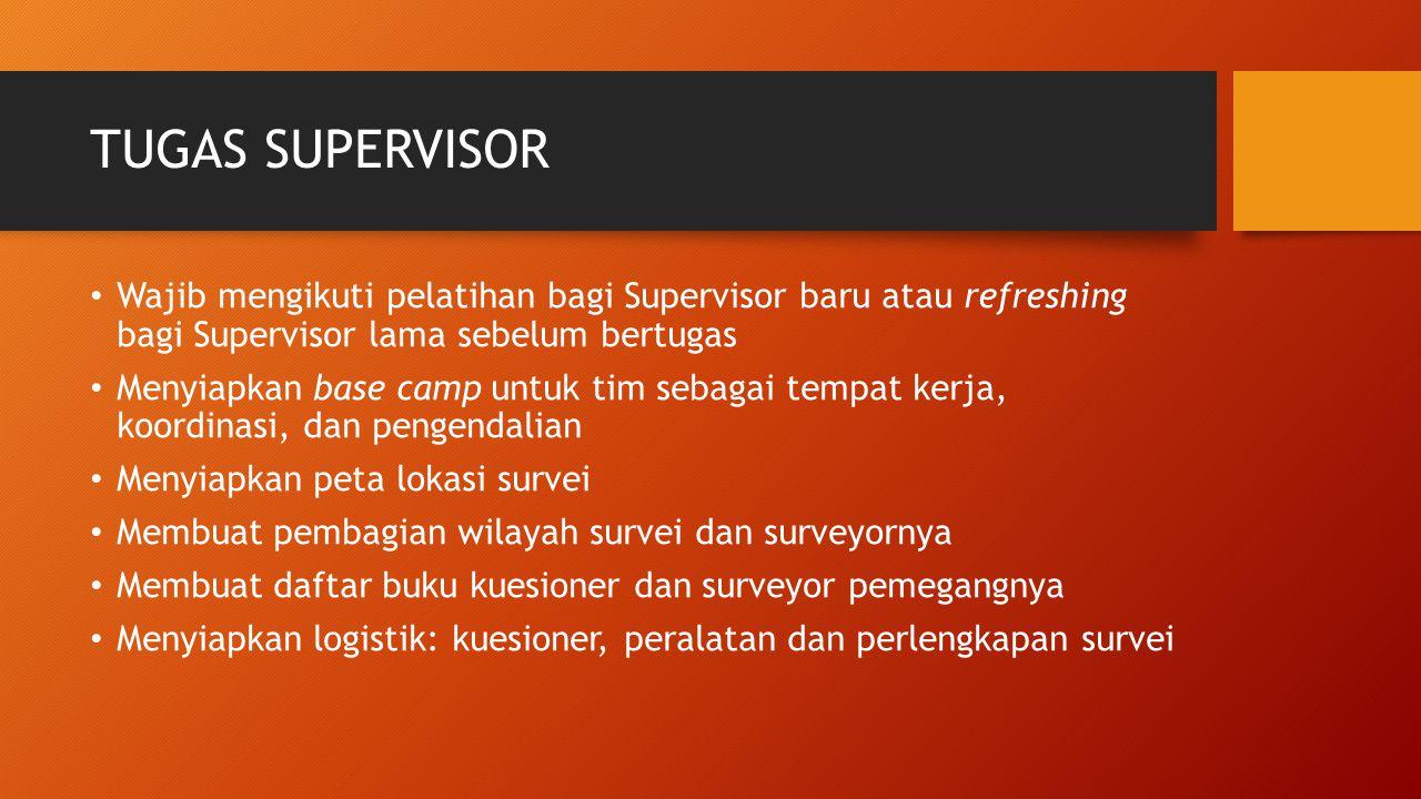 TUGAS SUPERVISOR Wajib mengikuti pelatihan bagi Supervisor baru atau refreshing bagi Supervisor lama sebelum bertugas.