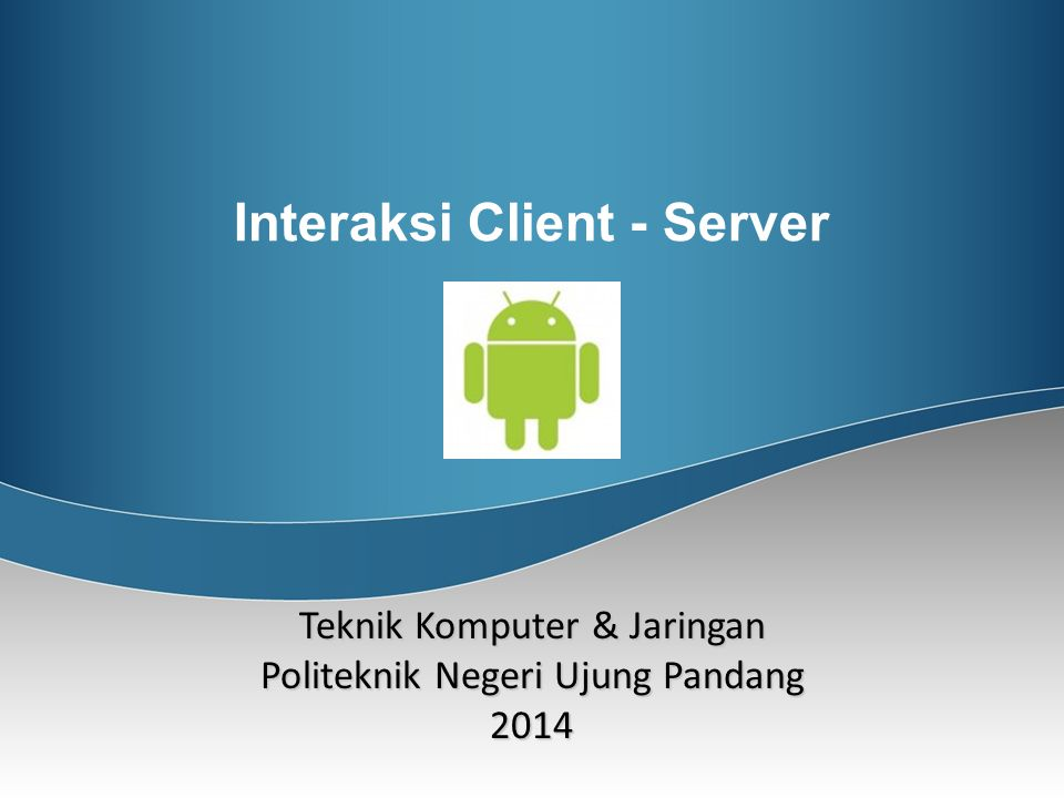Interaksi Client - Server
