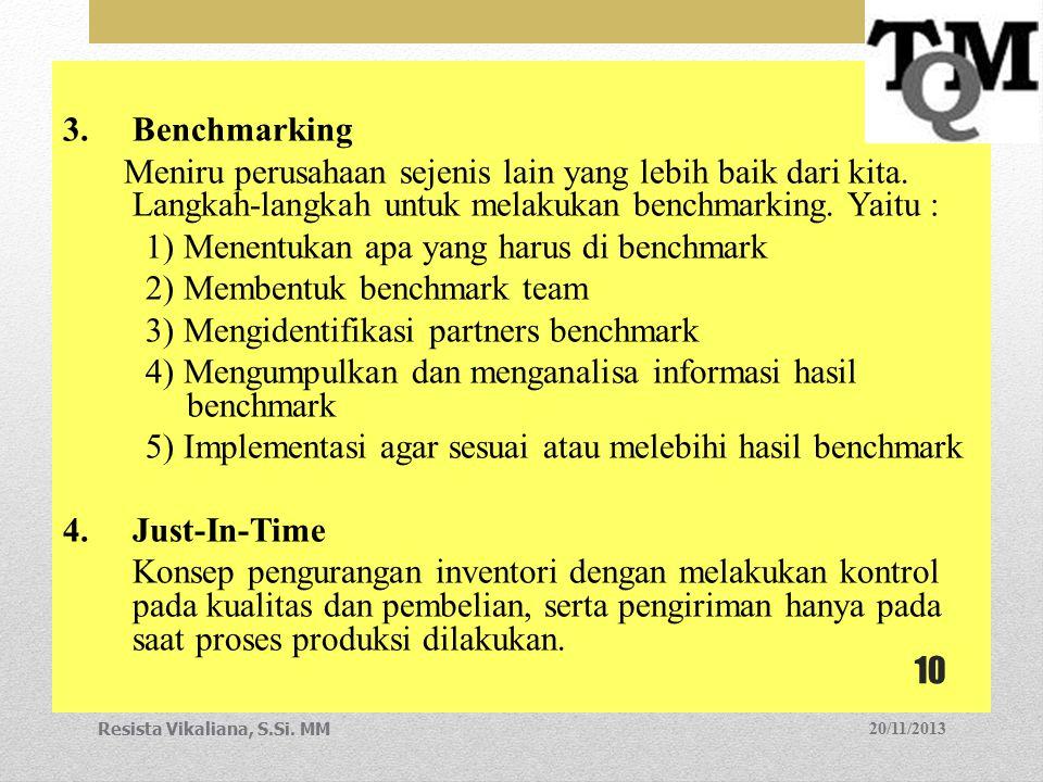 1) Menentukan apa yang harus di benchmark 2) Membentuk benchmark team