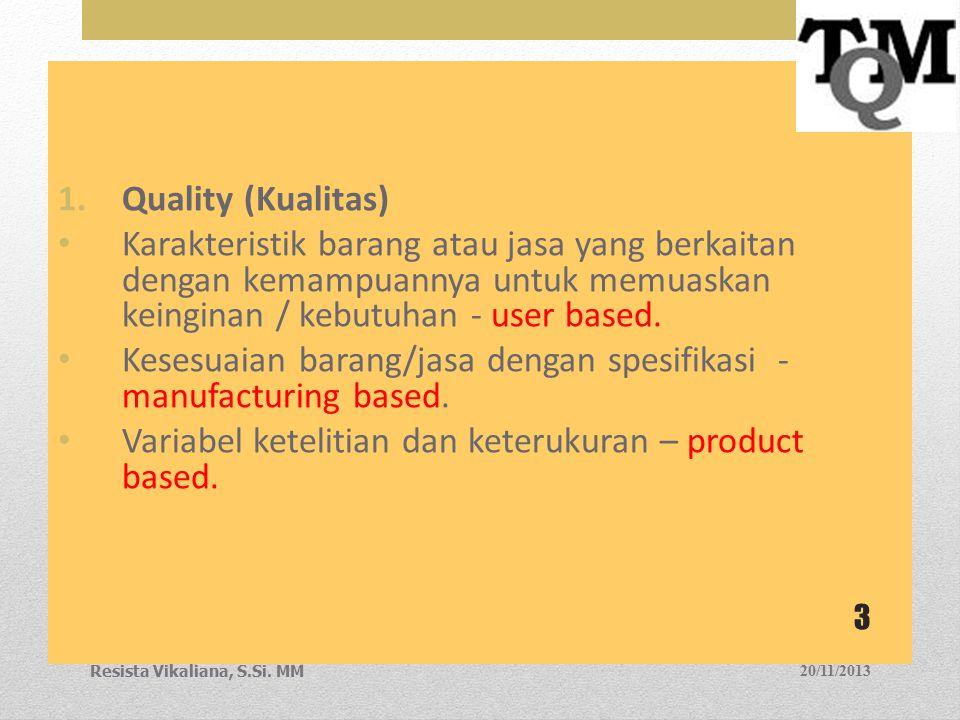 Kesesuaian barang/jasa dengan spesifikasi - manufacturing based.