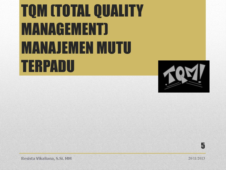 TQM (Total quality management) manajemen mutu terpadu