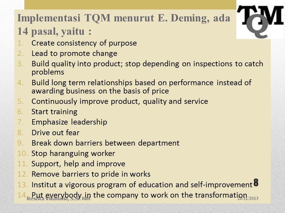 Implementasi TQM menurut E. Deming, ada 14 pasal, yaitu :