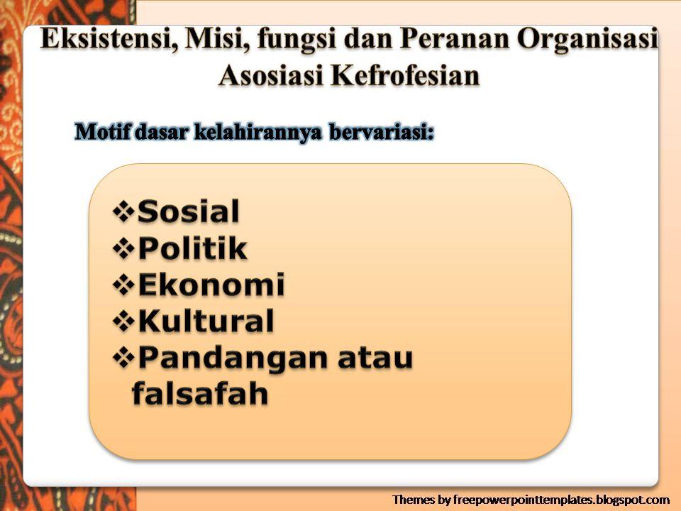 Eksistensi, Misi, fungsi dan Peranan Organisasi Asosiasi Kefrofesian
