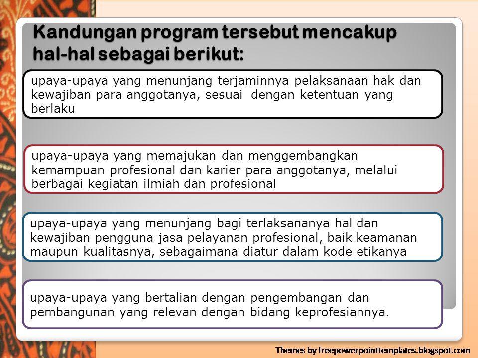 Kandungan program tersebut mencakup hal-hal sebagai berikut: