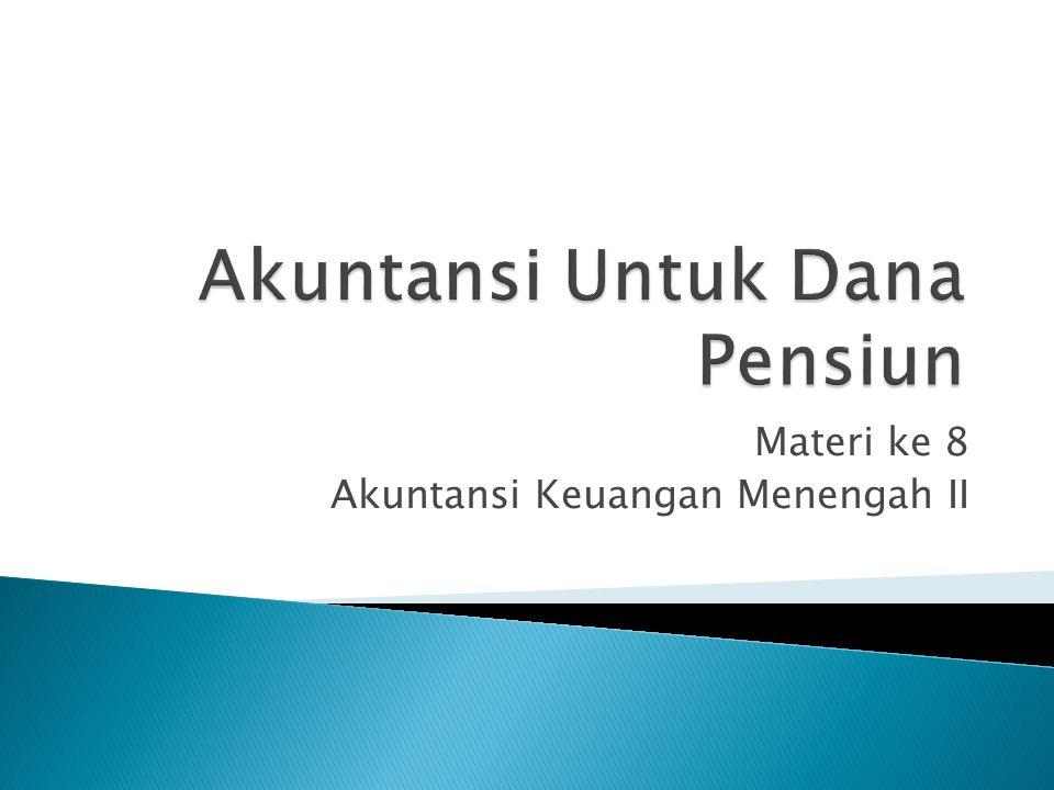Akuntansi Untuk Dana Pensiun
