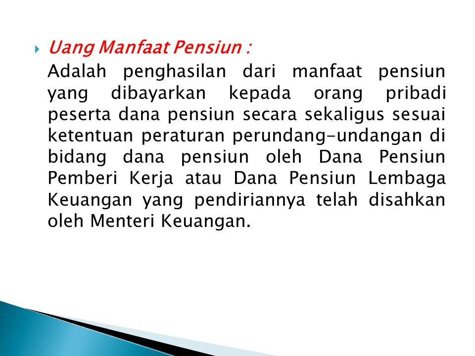 Uang Manfaat Pensiun :