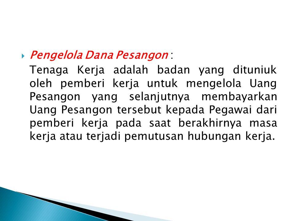 Pengelola Dana Pesangon :