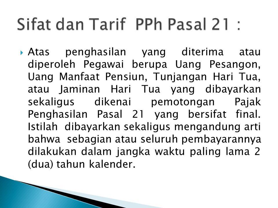 Sifat dan Tarif PPh Pasal 21 :