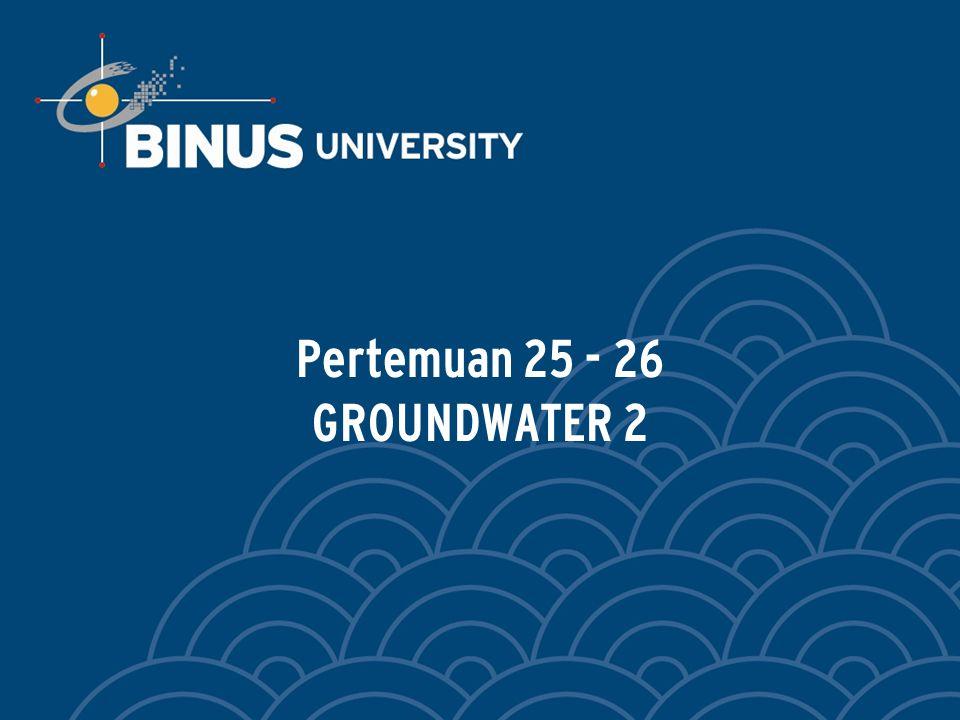 Pertemuan 25 - 26 GROUNDWATER 2