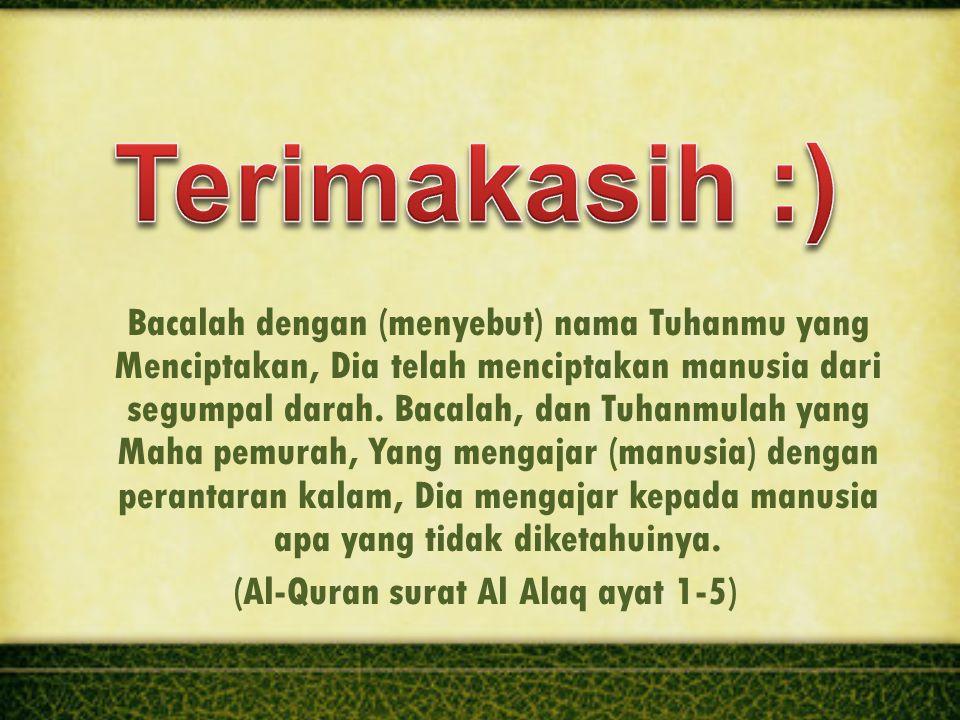 (Al-Quran surat Al Alaq ayat 1-5)