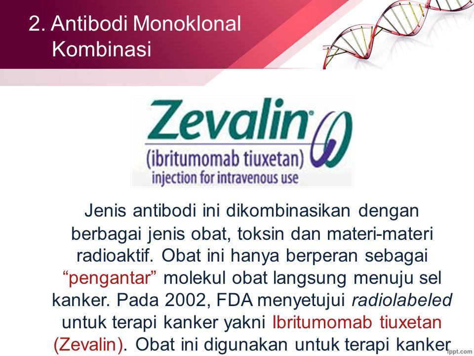 2. Antibodi Monoklonal Kombinasi