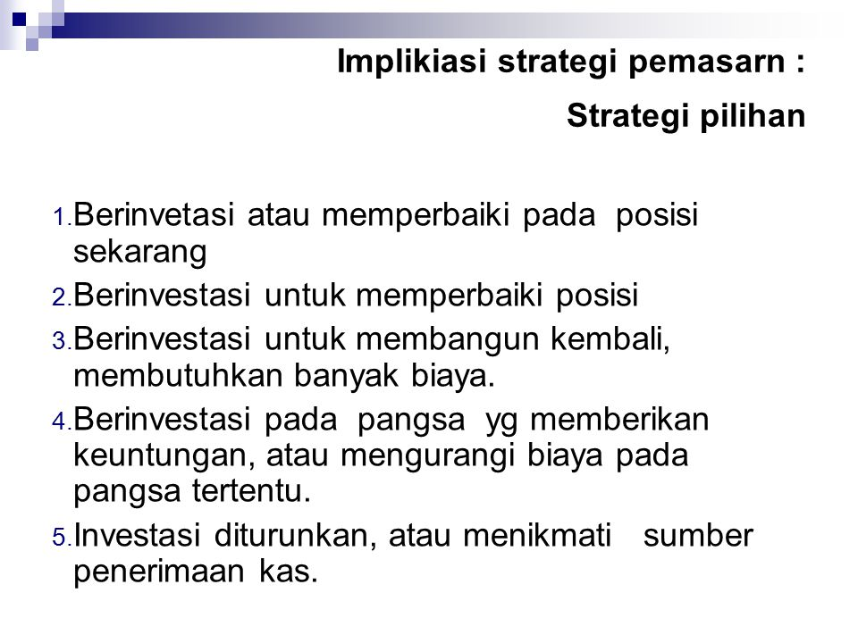 Implikiasi strategi pemasarn : Strategi pilihan