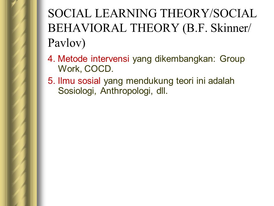 SOCIAL LEARNING THEORY/SOCIAL BEHAVIORAL THEORY (B.F. Skinner/ Pavlov)