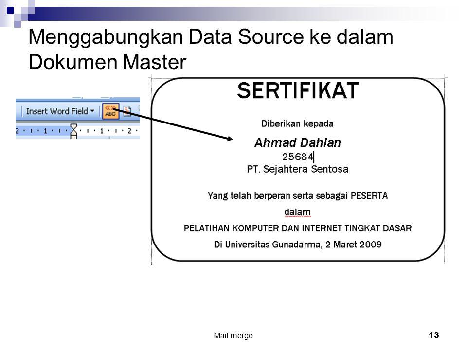 Menggabungkan Data Source ke dalam Dokumen Master