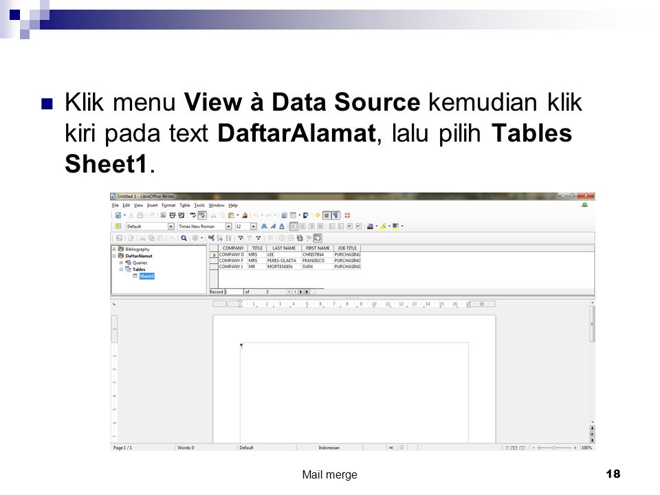 Klik menu View à Data Source kemudian klik kiri pada text DaftarAlamat, lalu pilih Tables Sheet1.