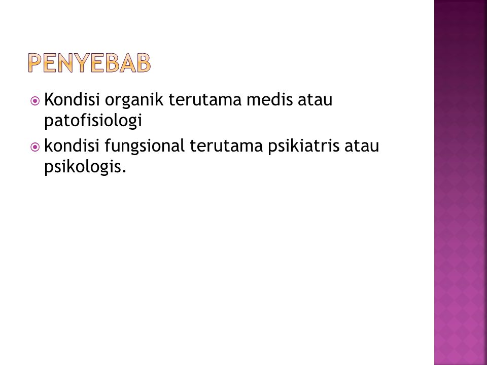 Penyebab Kondisi organik terutama medis atau patofisiologi