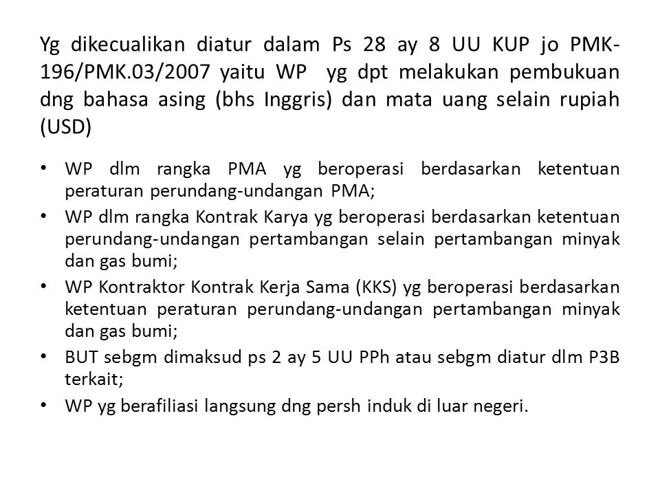 Yg dikecualikan diatur dalam Ps 28 ay 8 UU KUP jo PMK-196/PMK