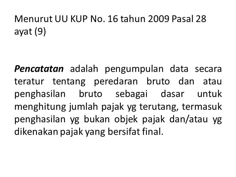 Menurut UU KUP No. 16 tahun 2009 Pasal 28 ayat (9)