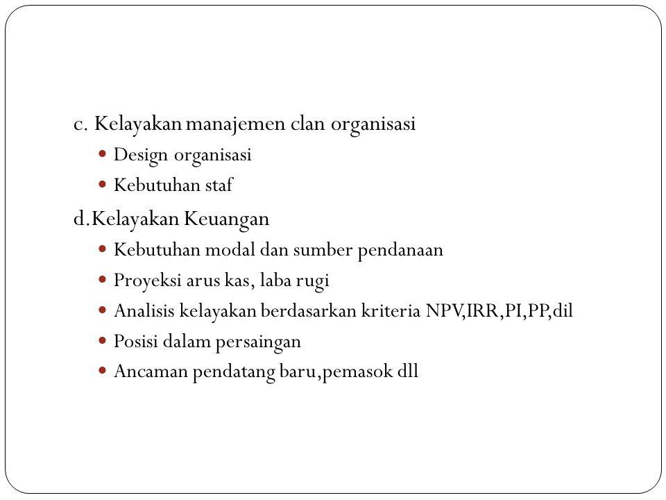 c. Kelayakan manajemen clan organisasi