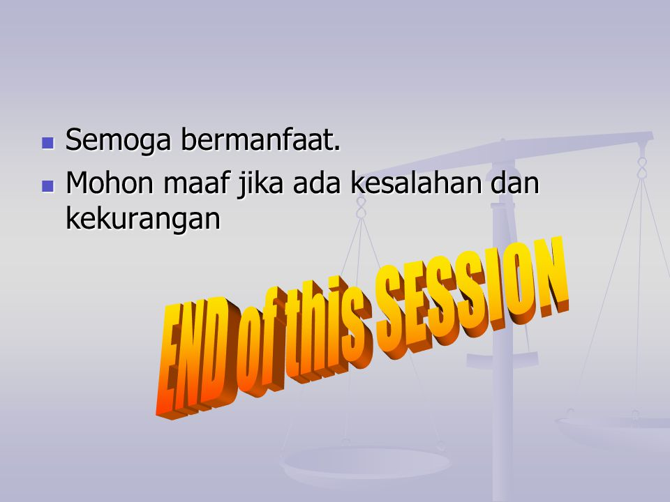END of this SESSION Semoga bermanfaat.