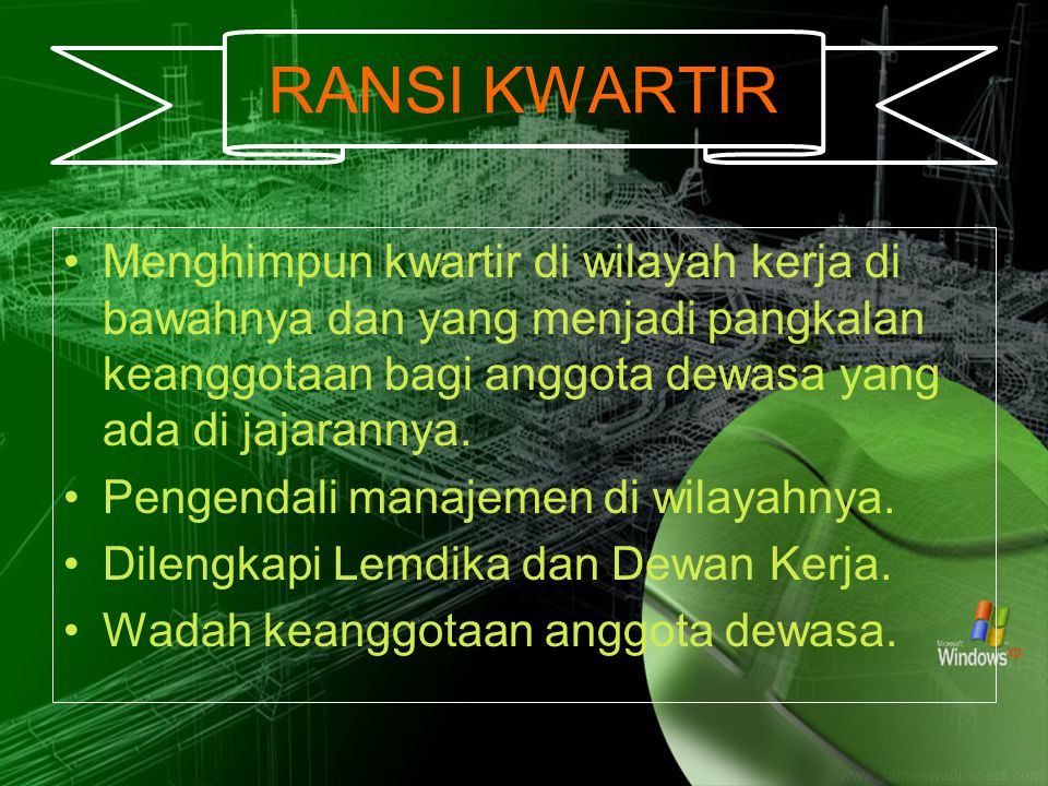 RANSI KWARTIR Menghimpun kwartir di wilayah kerja di bawahnya dan yang menjadi pangkalan keanggotaan bagi anggota dewasa yang ada di jajarannya.