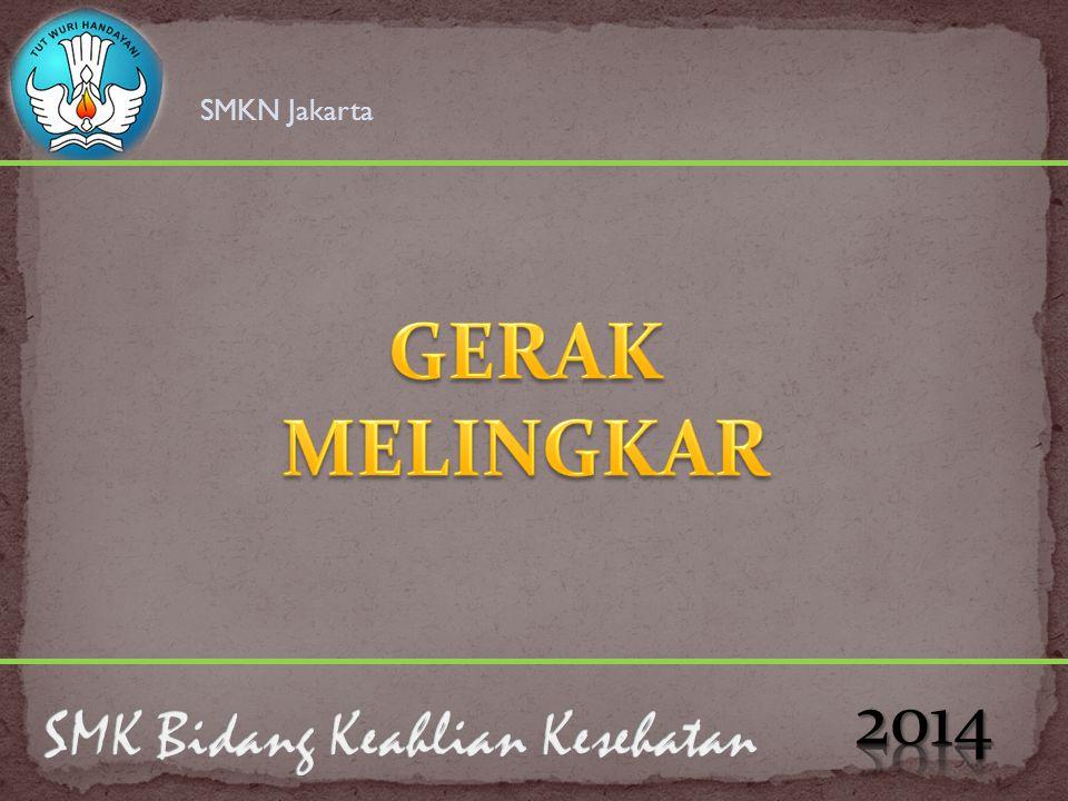 SMKN Jakarta GERAK MELINGKAR 2014 SMK Bidang Keahlian Kesehatan