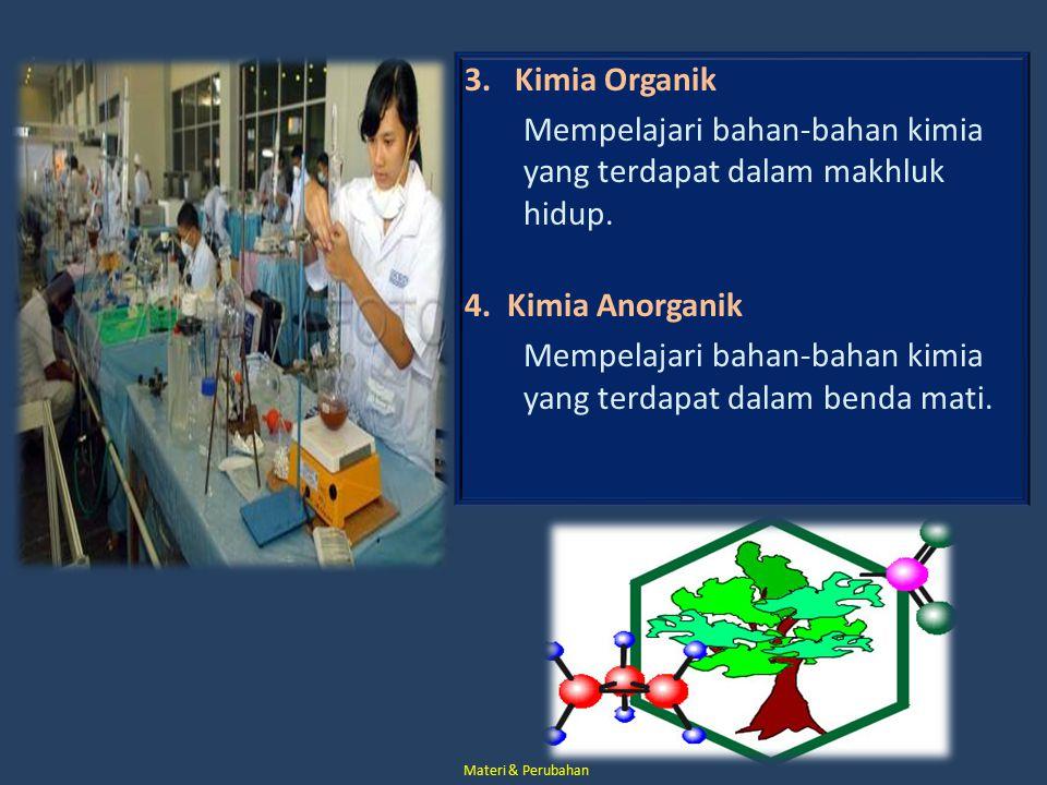 Mempelajari bahan-bahan kimia yang terdapat dalam makhluk hidup.