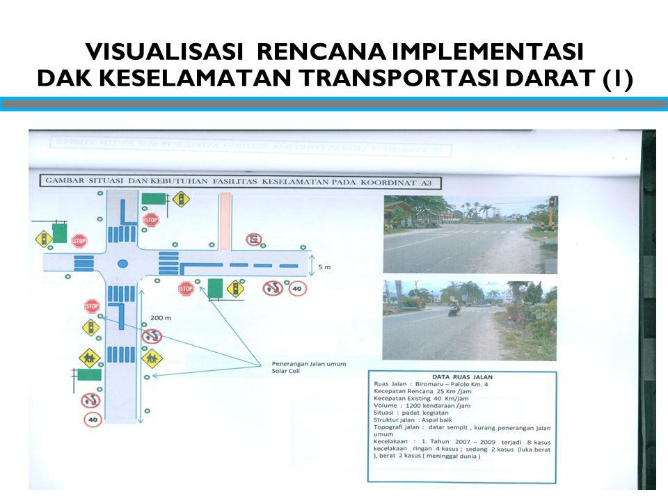 VISUALISASI RENCANA IMPLEMENTASI DAK KESELAMATAN TRANSPORTASI DARAT (1)